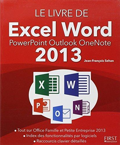 Le livre de Excel, Word, PowerPoint, Outlock, OneNote 2013 by Jean-Fran?ois Sehan (August 19,2013)