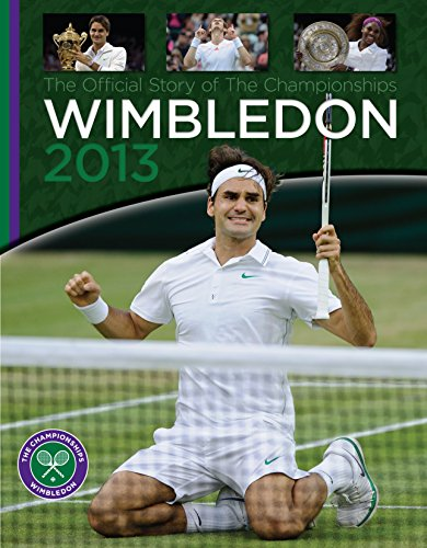 Wimbledon 2013: The Official Story of the Championships