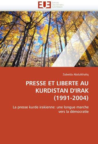 Presse et liberte au kurdistan d''irak (1991-2004) par Zubeida Abdulkhaliq