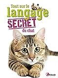 Tout sur le langage secret du chat