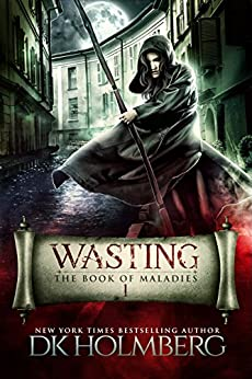 Wasting: The Book of Maladies (English Edition) di [Holmberg, D.K.]