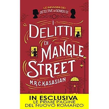 I Delitti Di Mangle Street (Le Indagini Dei Detective Di Gower St. Vol. 1)