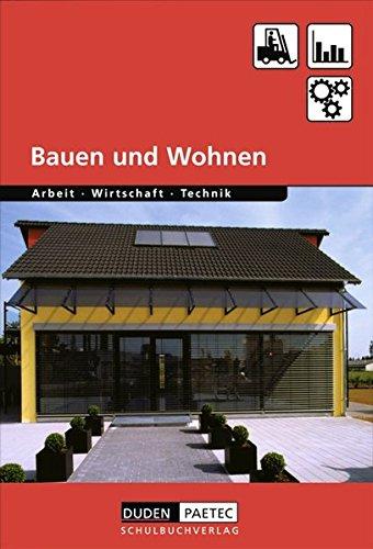 Duden Arbeit - Wirtschaft - Technik - Themenbände: Bauen und Wohnen: Schülerbuch
