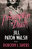 A Presumption of Death (Lord Peter Wimsey and Harriet Vane Book 2) by Dorothy L. Sayers, Jill Paton Walsh