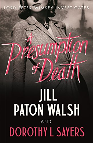 A Presumption of Death (Lord Peter Wimsey and Harriet Vane series)
