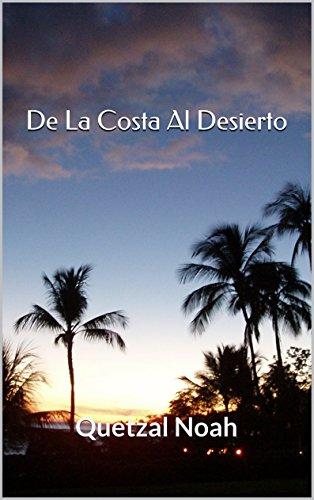De La Costa Al Desierto: Quetzal Noah