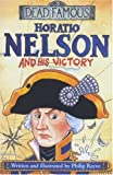 Horatio Nelson and His Victory (Dead Famous)
