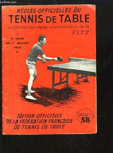 Rgles Officielles du Tennis de Table ( jour au 1er juillet 1963)