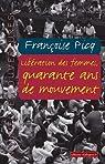 Libération des femmes, quarante ans de mouvement par Picq