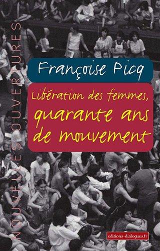 LIBERATION DES FEMMES, QUARANTE ANS DE MOUVEMENT