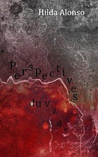 Perspectives du vide par Hilda Alonso