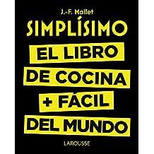 Simplísimo. El libro de cocina más fácil del mundo (Larousse - Libros Ilustrados/ Prácticos - Gastronomía)