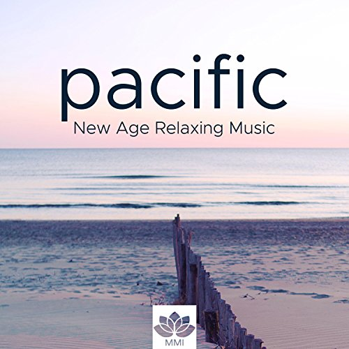 Pacific: New Age Relaxing Music, Nature Sounds, Meditation Music for Sleep, Daydream, Tranquility, Inner Peace, Zen Soothing Songs