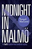 Midnight In Malmö: The Fourth Inspector Anita Sundström Mystery (Inspector Anita Sundström Mysteries Book 4) (English Edition)