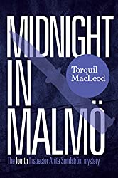 Midnight In Malmö: The Fourth Inspector Anita Sundström Mystery (Inspector Anita Sundström Mysteries Book 4)