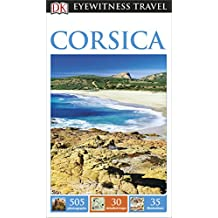 DK Eyewitness Travel Guide: Corsica (Eyewitness Travel Guides)