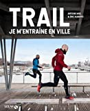 Trail - Je m'entraîne en ville