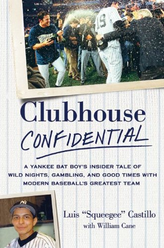 Clubhouse Confidential: A Yankee Bat Boy's Insider Tale of Wild Nights, Gambling, and Good Times with Modern Baseball's Greatest Team (English Edition) -