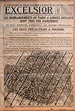 EXCELSIOR N? 2689 du 27-03-1918 LA FORMIDABLE BATAILLE CONTINUE AU NORD ET AU SUD DE LA SOMME - LES BOMBARDEMENTS DE PARIS A LONGUE DISTANCE SONT TRES PEU DANGEREUX - ON PEUT PARVENIR AISEMENT A LES RENDRE INEFFICACES - LES DEUX PRECAUTIONS A PRENDRE - CARTE INDIQUANT DU NORD-EST AU SUD-OUEST LA DIRECTION DU TIR DES CANONS A LONGUE PORTEE ALLEMAND
