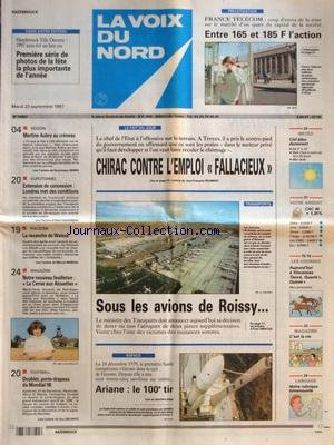 VOIX DU NORD (LA) [No 16567] du 23/09/1997 - CHIRAC CONTRE L'EMPLOI FALLACIEUX - SOUS LES AVIONS DE ROISSY - MARTINE AUBRY AU CRENEAU - EUROTUNNEL - EXTENSION DE CONCESSION - LONDRES MET DES CONDITIONS - POLOGNE - LA REVANCHE DE WALESA - LES SPORTS - FOOT - ARIANE - LE 100EME TIR - FRANCE TELECOM - LES ACTIONS par Collectif