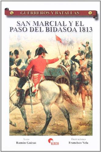 San marcial y el paso del bidasoa, 1813 (Guerreros Y Batallas) por Ramon Guirao