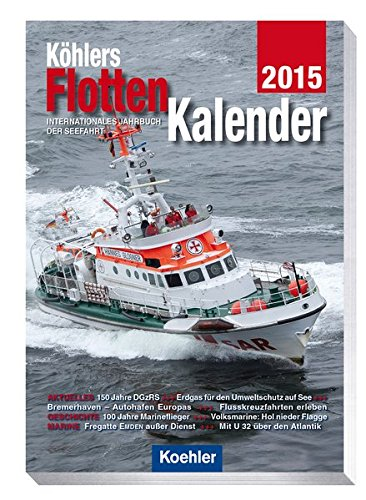 Köhlers FlottenKalender 2015 - Internationales Jahrbuch der - 2015-kalender Boot