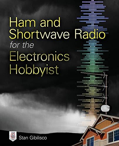 Ham and Shortwave Radio for the Electronics Hobbyist (Ham Radio Study Manual)