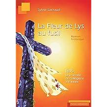 La fleur de lys au fusil 1815 L'armée des collégiens de Vannes