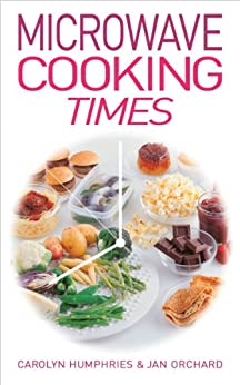Microwave Cooking Times by [Humphries, Carolyn, Jan Orchard]