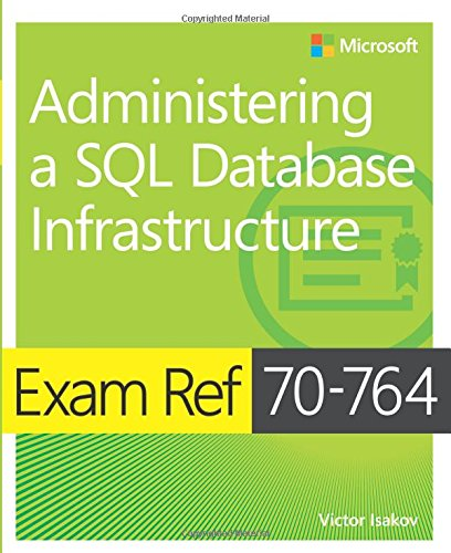Download exam ref 70 764 administering a sql database victor isakov on amazon com free shipping on qualifying offers prepare for microsoft exam 70 764 and help demonstrate your real world mastery fandeluxe Gallery