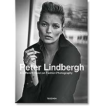 Peter Lindbergh. A different vision on fashion photography. Catalogo della mostra (Torino, 07 ottobre 2017-04 febbraio 2018). Ediz. italiana, spagnola e inglese (Fotografia)
