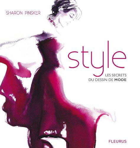 Style : Les secrets du dessin de mode par Sharon Pinsker
