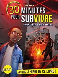 """Afficher """"30 Minutes pour survivre : Braquage sous haute tension"""""""