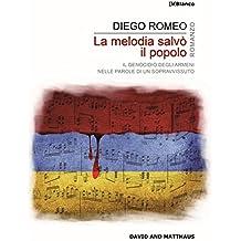 La melodia salvò il popolo. Il genocidio degli armeni nelle parole di un sopravvissuto