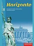 Horizonte - Geschichte für die Qualifikationsphase in Niedersachsen: Basisband II