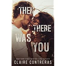 Then There Was You: Volume 1 (The Second Chance Duet)