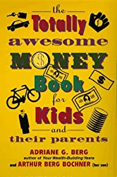 The Totally Awesome Money Book for Kids (And Their Parents) by Adriane G. Berg (1995-03-16)