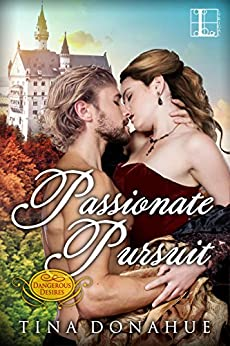 Passionate Pursuit (Dangerous Desires Book 3) by [Donahue, Tina]