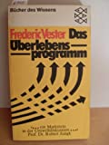 Das Überlebensprogramm. - Frederic Vester