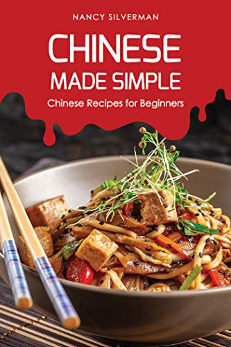 Chinese Made Simple: Chinese Recipes for Beginners (English Edition) Mandarin Wok