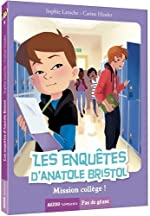 Les enquêtes d'Anatole Bristol. Tome 9, mission collège ! de Sophie Laroche