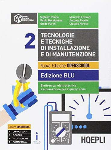 Tecnologie e tecniche di installazione e di manutenzione. Ediz. blu. Per le Scuole superiori. Con e-book. Con espansione online: 2