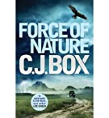 [(Force of Nature)] [Author: C. J. Box] published on (April, 2012)