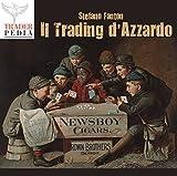 Scarica Libro Il Trading d Azzardo (PDF,EPUB,MOBI) Online Italiano Gratis