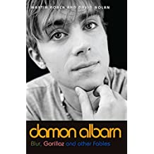Damon Albarn: Blur, Gorillaz and Other Fables by Martin Roach (2016-04-01)