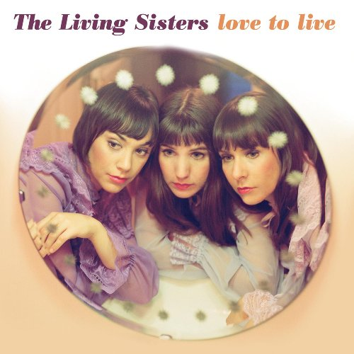 the Living Sisters: Love to Live (Audio CD)