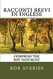Racconti Brevi in Inglese: Compreso 'the Boy That Runs': Volume 1
