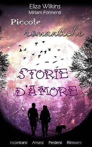 PICCOLE, ROMANTICHE STORIE D'AMORE