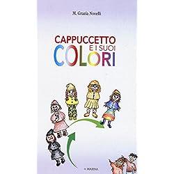 Cappuccetto e i suoi colori. Ediz. illustrata