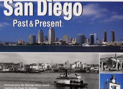 San Diego: Views of Past and Present by George R. Jezek (2000-10-01)